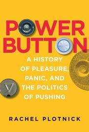 Power Button by Rachel Plotnick