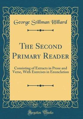 The Second Primary Reader by George Stillman Hillard