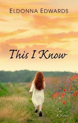 This I Know by Eldonna Edwards