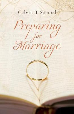 Preparing for Marriage by Calvin T. Samuel