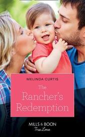 The Rancher's Redemption by Melinda Curtis image