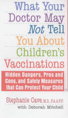 What Your Doctor May Not Tell You About(TM) Children's Vaccinatio by Stephanie Cave