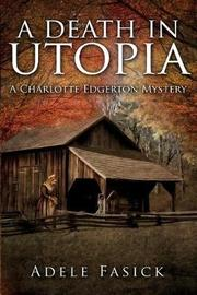 A Death in Utopia by Adele Fasick