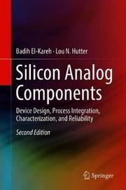 Silicon Analog Components by Badih El-Kareh