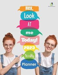 Hey, Look At Me Today! 2023 Weekly Planner by @ Journals and Notebooks