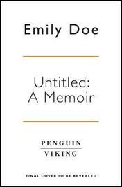 Untitled: A Memoir by Emily Doe