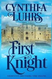 First Knight by Cynthia Luhrs image