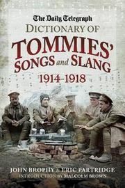 The Daily Telegraph - Dictionary of Tommies' Songs and Slang by John Brophy