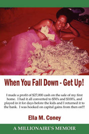 When You Fall Down - Get Up! by Ella M. Coney