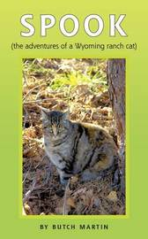 Spook: (The Adventures of a Wyoming Ranch Cat) by Butch Martin image