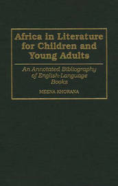 Africa in Literature for Children and Young Adults by Meena Khorana