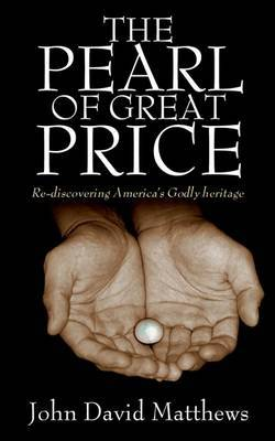 The Pearl of Great Price by John David Matthews image