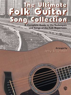 The Ultimate Folk Guitar Song Collection: A Complete Guide to the Techniques and Songs of the Folk Repertoire image