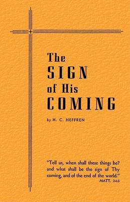 The Sign of His Coming by H. C. Heffren image