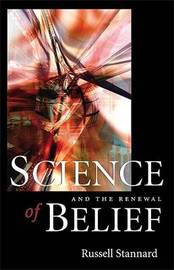 Science and the Renewal of Belief by Russell Stannard image