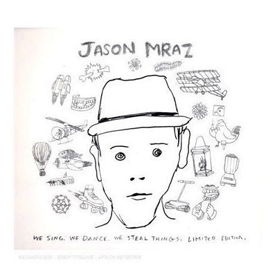 We Sing, We Dance, We Steal Things - Limited Edition by Jason Mraz