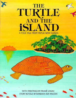 The Turtle and the Island by Barbara Ker Wilson