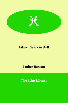 Fifteen Years in Hell by Luther Benson