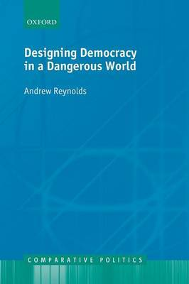Designing Democracy in a Dangerous World by Andrew Reynolds image