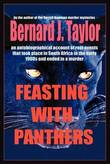Feasting with Panthers by Bernard J. Taylor