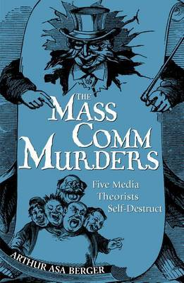 The Mass Comm Murders by Arthur Asa Berger