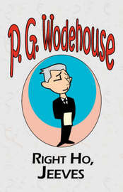 Right Ho, Jeeves - From the Manor Wodehouse Collection, a Selection from the Early Works of P. G. Wodehouse by P.G. Wodehouse