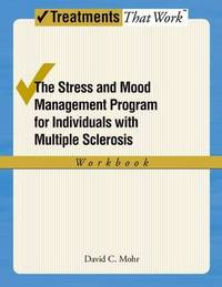 The Stress and Mood Management Program for Individuals With Multiple Sclerosis by David Mohr image