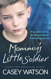 Mommy's Little Soldier by Casey Watson