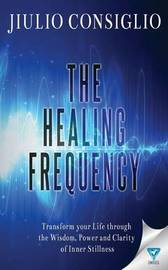 The Healing Frequency by Jiulio Consiglio
