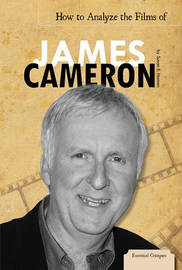 How to Analyze the Films of James Cameron by Susan E Hamen