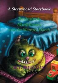 Braindook Murkbones and the Monster March by M.T. Boulton
