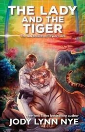 The Lady and the Tiger by Jody Lynn Nye