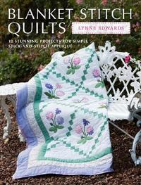 Blanket Stitch Quilts by Lynne Edwards