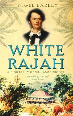 White Rajah by Nigel Barley
