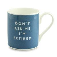 McLaggan Smith: Dont Ask Me Im Retired - Coffee Mug