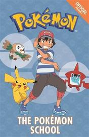 The Official Pokemon Fiction: The Pokemon School by Pokemon