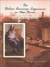 The Italian American Experience in New Haven by Anthony V Riccio
