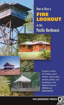 How to Rent a Fire Lookout in the Pacific Northwest by Tish McFadden