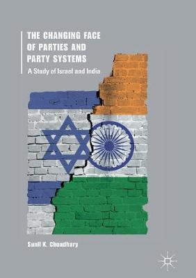 The Changing Face of Parties and Party Systems by Sunil K. Choudhary