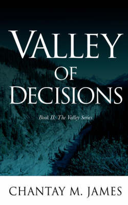 Valley of Decisions by Chantay, M James image