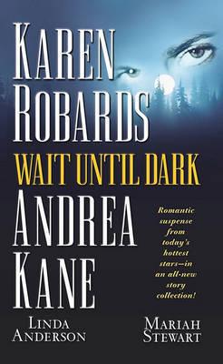 Wait until Dark by Karen Robards image