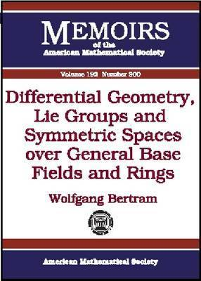 Differential Geometry, Lie Groups and Symmetric Spaces Over General Base Fields and Rings