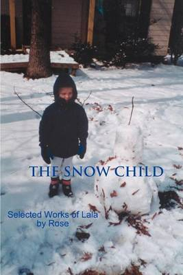 The Snow Child by Rose