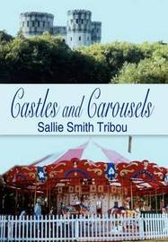 Castles and Carousels by SALLIE SMITH TRIBOU image