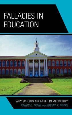 Fallacies in Education by Randy K. Trani