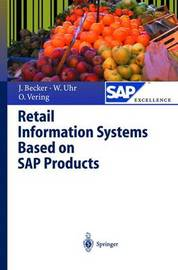 Retail Information Systems Based on SAP Products by Jorg Becker