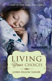Living Your Choices by Lorri Dillon Taylor image