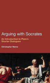 Arguing with Socrates by Christopher Warne