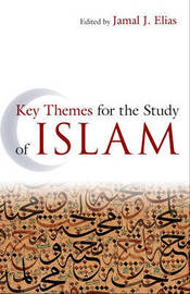 Key Themes for the Study of Islam by Jamal J Elias image