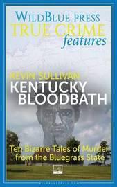 Kentucky Bloodbath by Kevin Sullivan